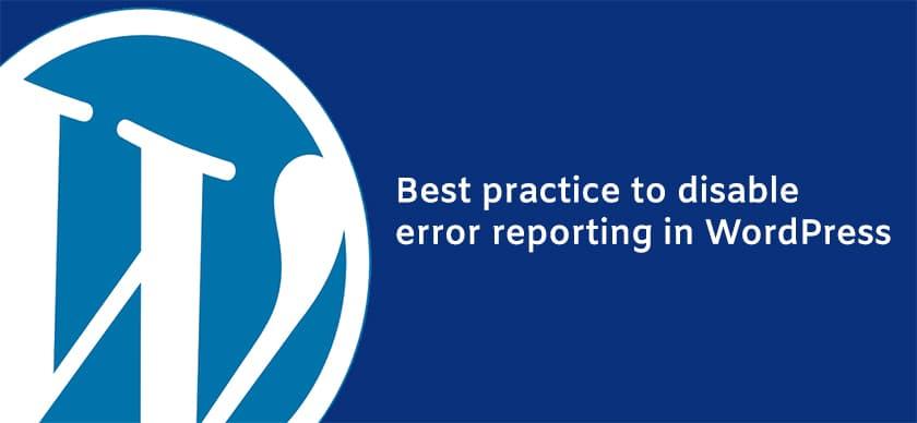 Best practice to disable error reporting in WordPress