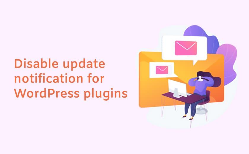 Disable update notification for individual WordPress plugins