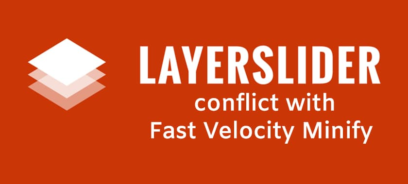 LayerSlider Conflict with Fast Velocity Minify